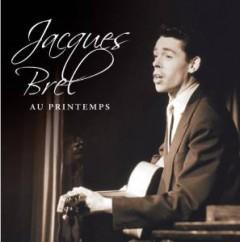 Brel, Jacques - Au Printemps