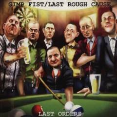 Gimp Fist/Last Rough Caus - Last Orders (Split)