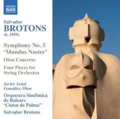 Brotons, S. - Symphony 5/Oboe Concerto
