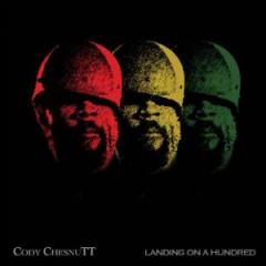 Chesnutt, Cody - Landing On A Hundred