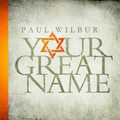 Wilbur, Paul - Your Great Name