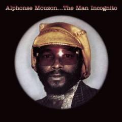 Alphonse Mouzon - The Man Incognito