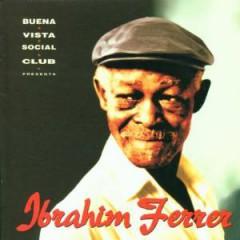 Ibrahim Ferrer - Buena Vista Social Club Presents: Ibrahim Ferrer
