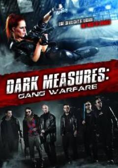 Movie - Dark Measures: Gang..