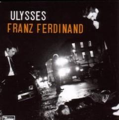 Franz Ferdinand - Ulysses (5 Track)