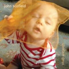 Scofield, John - Uberjam Deux