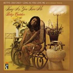 Crutcher, Bettye - Long As You Love Me