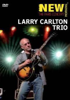 Larry Carlton Trio - The Paris Concert [DVD]