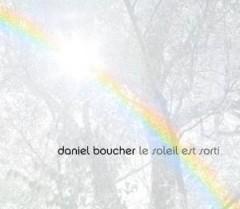 Boucher, Daniel - Soleil Est Sorti