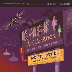 Steel, Rusti - Cafe A La Rock