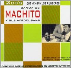 Machito & Afro Cubans - Que Vengan Los Rumberos