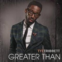 Tribett, Tye - Greater Than