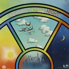 Morning, Noon & Night - Morning, Noon & Night