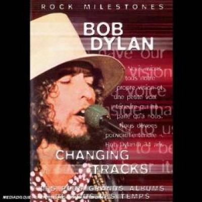 Dylan, Bob - Changing Tracks