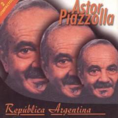 Piazzolla, Astor - Republica Argentina