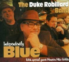 Robillard, Duke  Band  - Independently Blue