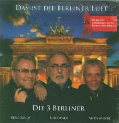 Die 3 Berliner - Das Ist Die Berliner Luft