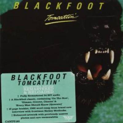 Blackfoot - Tomcattin'  Coll. Ed