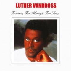 Vandross, Luther - Forever For Always For..