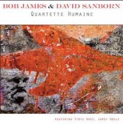 James, Bob/David Sanborn - Quartette Humaine