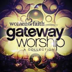 Gateway Worship - Women Of Faith Presents..