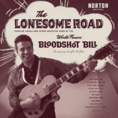 Bloodshot Bill - Lonesome Road