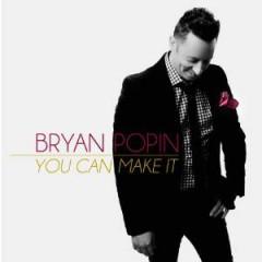Popin, Bryan - You Can Make It