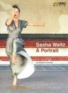 Special Interest - SASHA WALTZ-A PORTRAIT