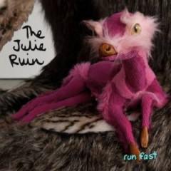 Julie Ruin - Run Fast