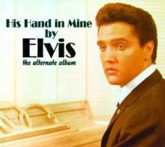 Presley, Elvis - His Hand In Mine