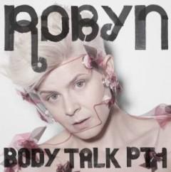 Robyn - Body Talk Pt.1