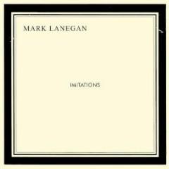 Lanegan, Mark - Imitations