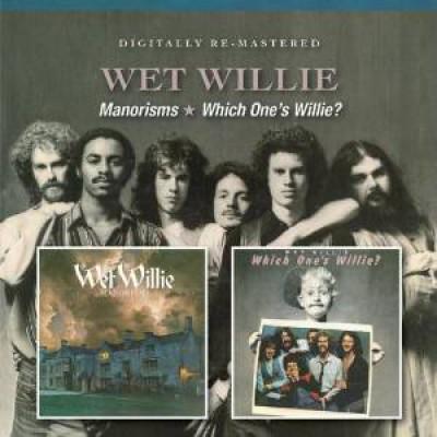 Wet Willie - Manorisms/Which One's..