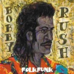 Rush, Bobby - Folkfunk Digipak