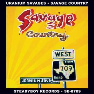 Uranium Savages - Savage Country