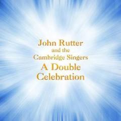 Rutter, J. - A DOUBLE CELEBRATION