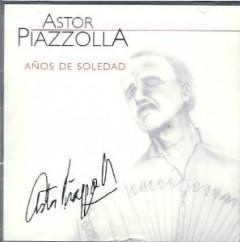 Piazzolla, Astor - Anos De Soledad