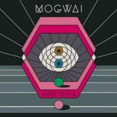 Mogwai - Rave Tapes  Digi