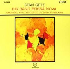Getz, Stan & Gary Mcfarla - Big Band Bossa Nova