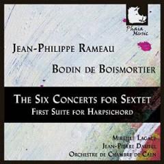 RAMEAU & BOISMORTIER - THE SIX CONCERTS FOR SEXT