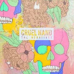 Cruel Hand - NEGATIVES / LTD.VINYL