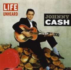 Cash, Johnny - Life Unheard