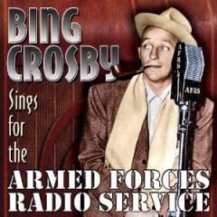 Crosby, Bing - Sings For The Armed..
