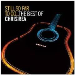 Rea, Chris - Still So Far To Go Best