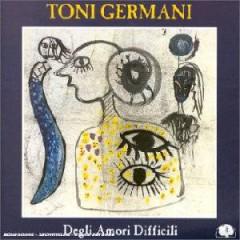 Germani, Toni  Quartet  - Degli Amori Difficili