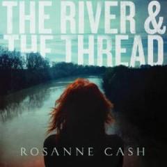 Cash, Rosanne - River & The Thread  Ltd
