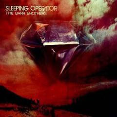 Barr Brothers - SLEEPING OPERATOR