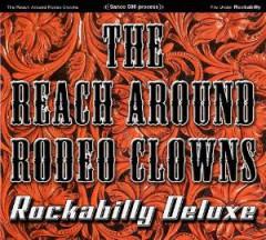 Reach Around Rodeo Clowns - Rockabilly Deluxe