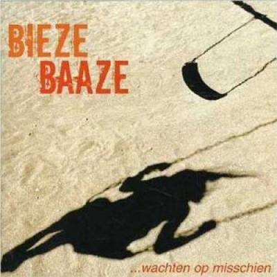 Biezebaaze - Wachten Op Misschien