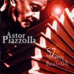 Piazzolla, Astor - 57 Minutos Con La Realida